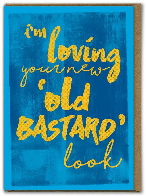 Old Bastard Look Birthday Card