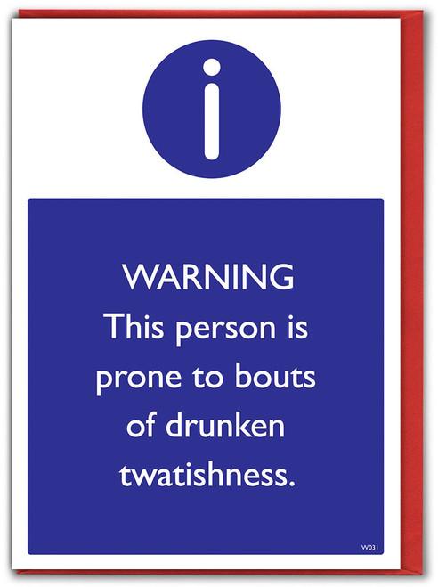 Drunken TwatishnessBirthday Card