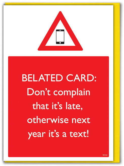 Don't Complain It's Late Belated Card