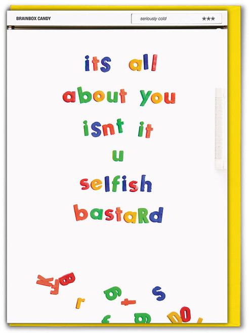 Selfish Bastard Birthday Card