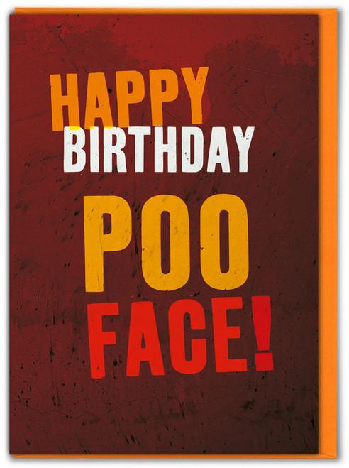 Happy Birthday Poo Face Birthday Card