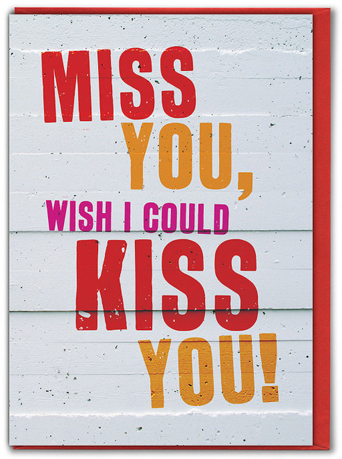 Miss You Wish I Could Kiss You Missing You Card