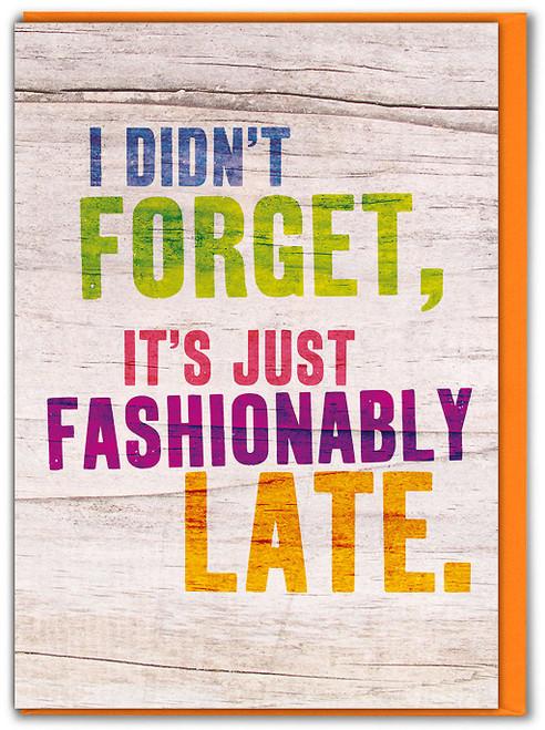 Fashionably Late Belated Birthday Card