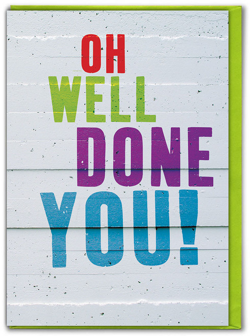 Oh Well Done You Congratulations Card