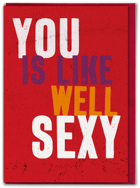 You Is Like Well Sexy Valentine's Day Card