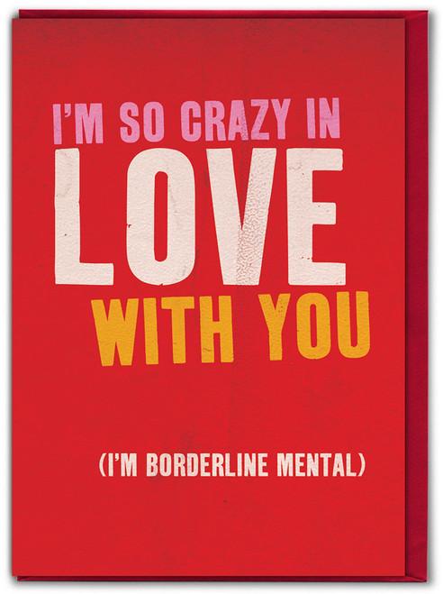 Borderline Mental Valentine's Day Card