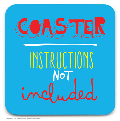 Instructions Not Included Coaster