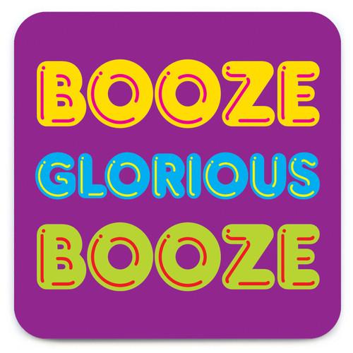 Booze Glorious Booze Coaster