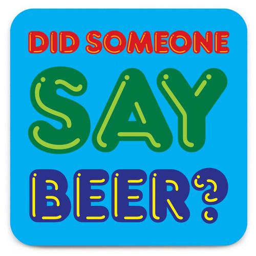 Someone Say Beer? Coaster