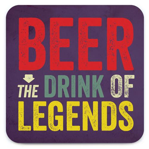 Beer The Drink Of Legends Coaster