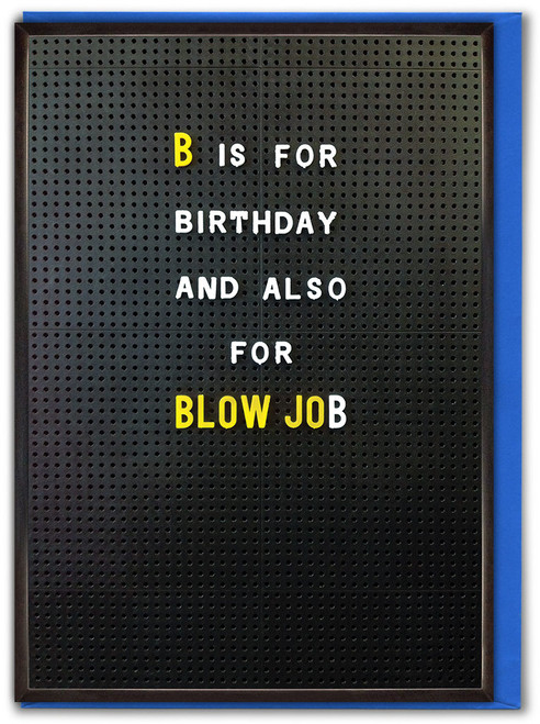 B Is For Blow Job Birthday Card