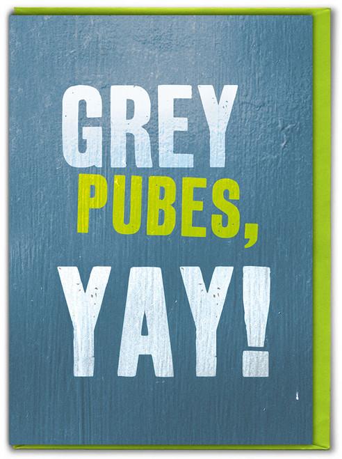 Grey Pubes Yay! Birthday Card