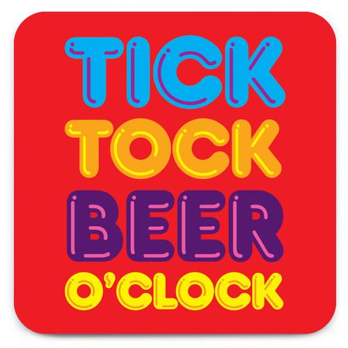 Tick Tock Beer Oclock Coaster