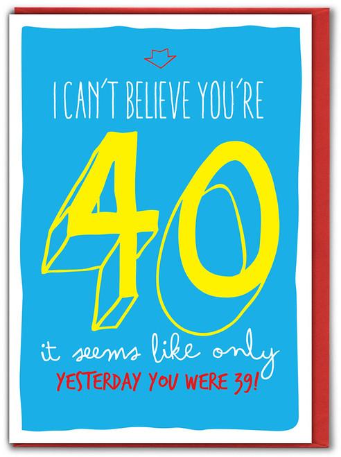 40th Birthday Greeting Card (SK004)