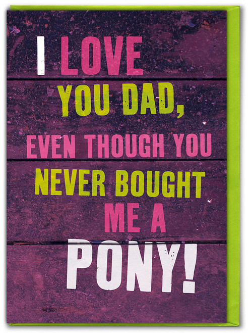 Never Bought Me A Pony Father's Day Card