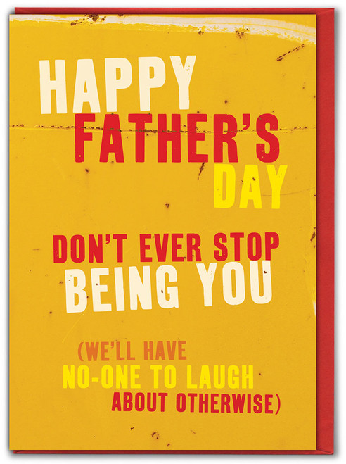 Don't Stop Being You Father's Day Card
