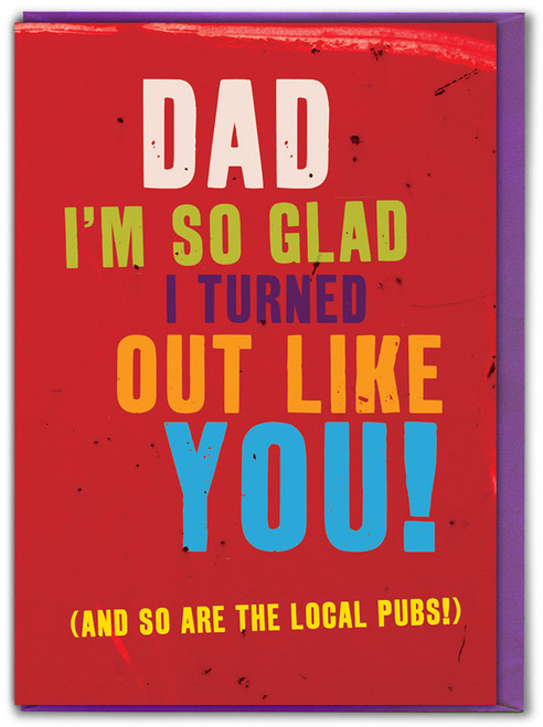 Turned Out Like You Father's Day Card