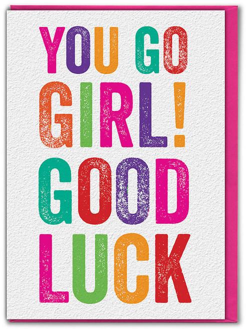 You Go Girl Good Luck Card