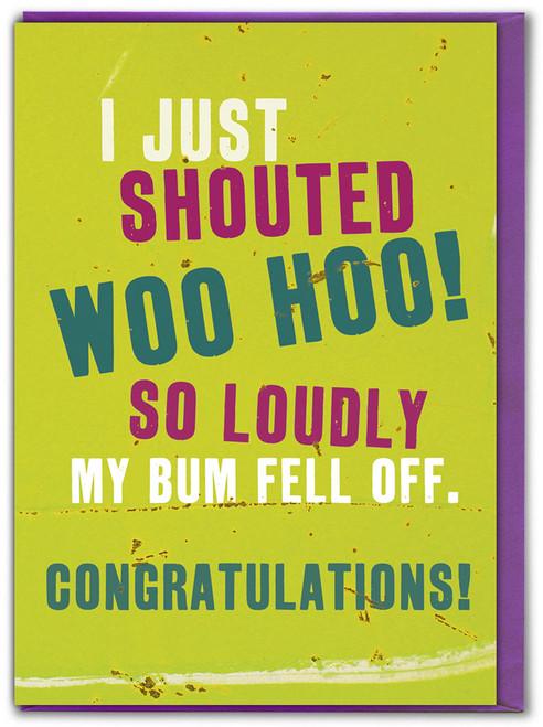 Shouted Woo Hoo Congratulations Card