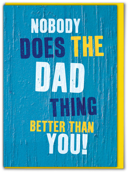 Nobody Better Than You Father's Day Card