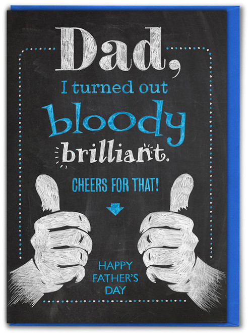 Turned Out Brilliant Father's Day Card