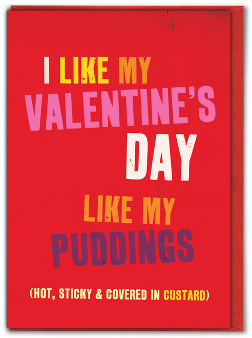 Like My Puddings Valentine's Day Card