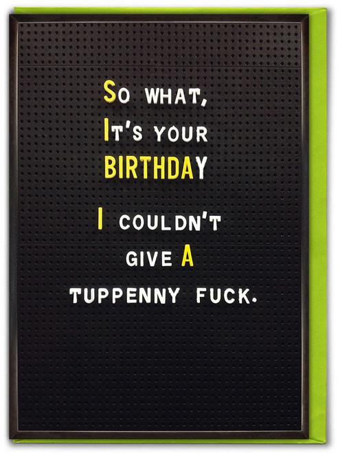 Tuppeny Fuck Birthday Card