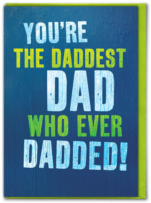 Daddest Dad Birthday / Father's Day Card