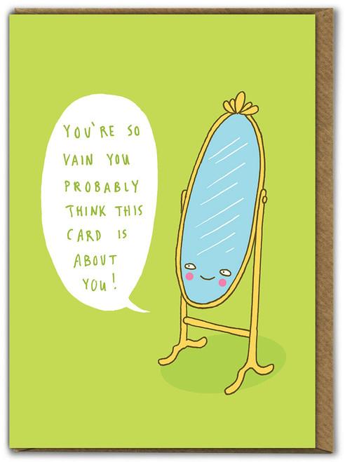 You're So Vain Birthday Card