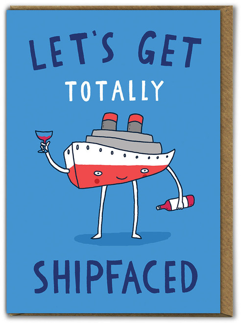 Let's Get Shipfaced Birthday Card