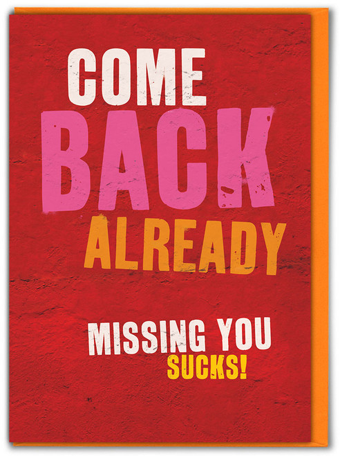 Come Back Already Missing You Card
