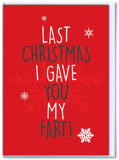 Last Christmas Fart! Cheeky Christmas Card