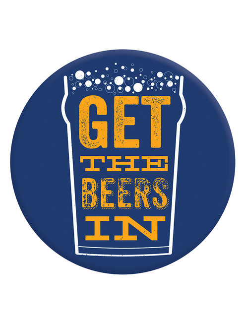 Get The Beers In Badge