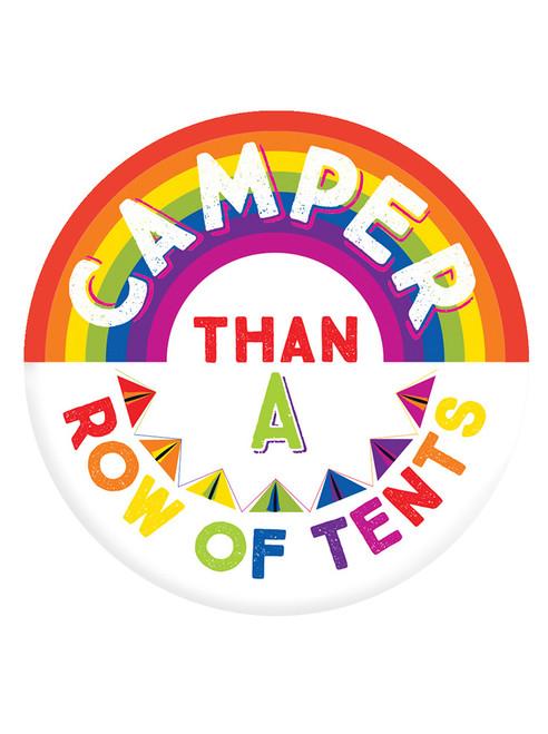 Camper Than A Row Of Tents Badge