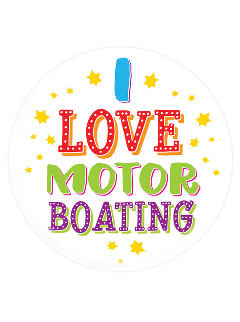 I Love Motor Boating Badge