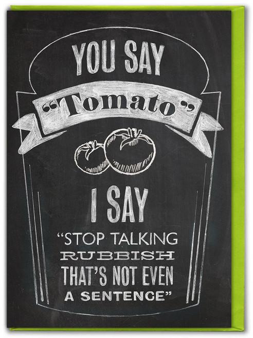 You Say Tomato Birthday Card