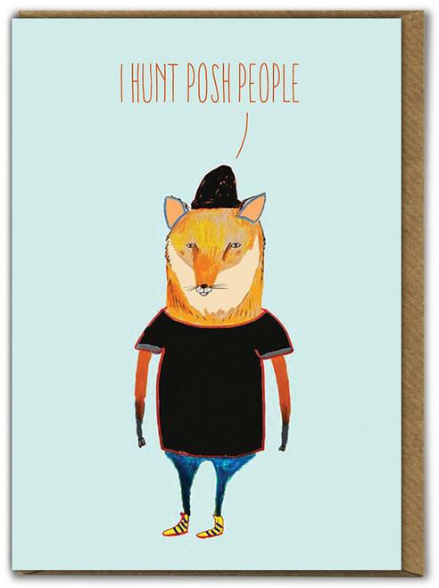 I Hunt Posh People Birthday Card