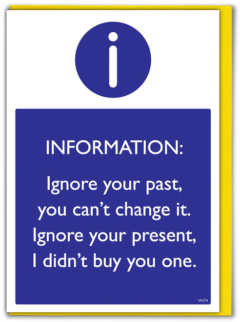 Ignore Your Past Birthday Card