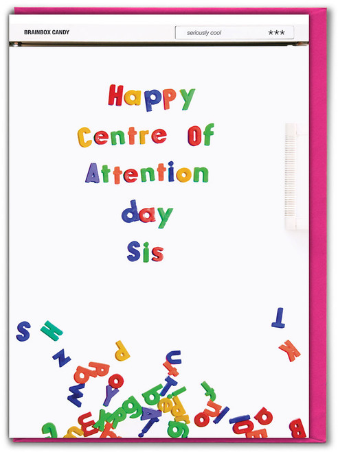 Sister Centre of Attention Day Birthday Card