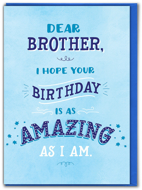 Brother Amazing As I Am Birthday Card