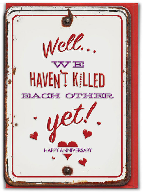 Haven't Killed Each Other Anniversary Card