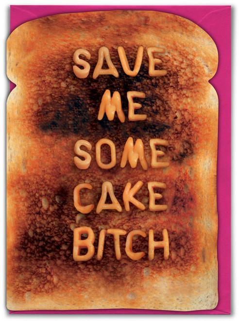 Save Me Cake Bitch Birthday Card