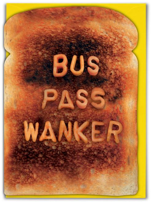 Bus Pass Wanker Birthday Card