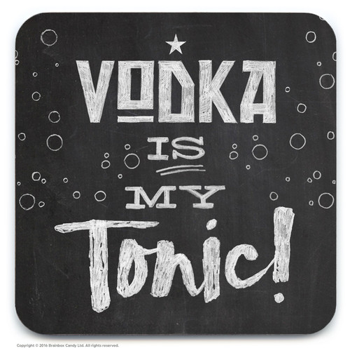 Vodka Is My Tonic Coaster