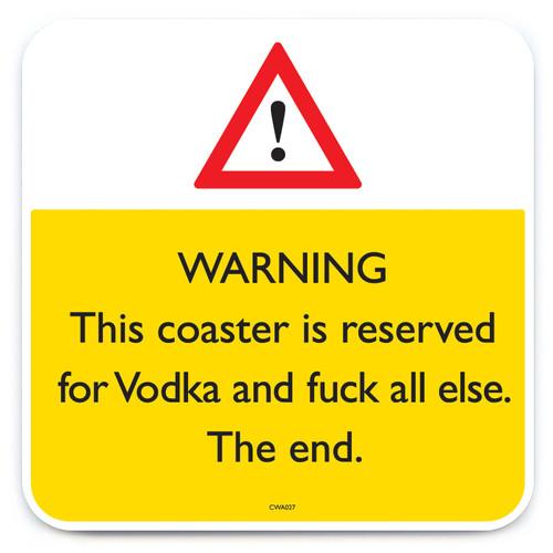 Vodka Fuck All Else Coaster