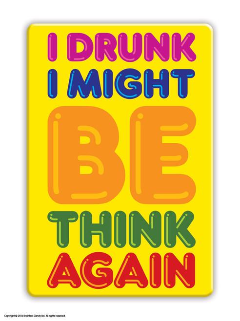 I Drunk I Might Fridge Magnet