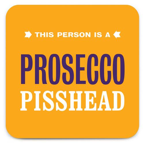 Prosecco Pisshead Coaster