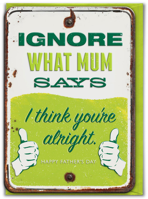 Ignore What Mum Says Embossed Father's Day Card