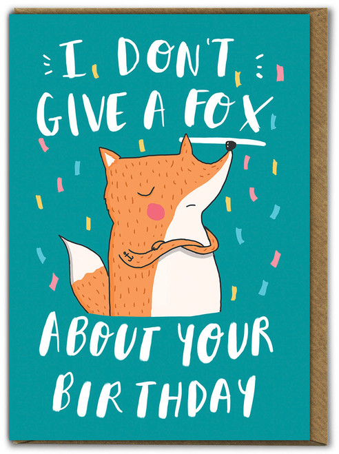 Don't Give A Fox Birthday Card