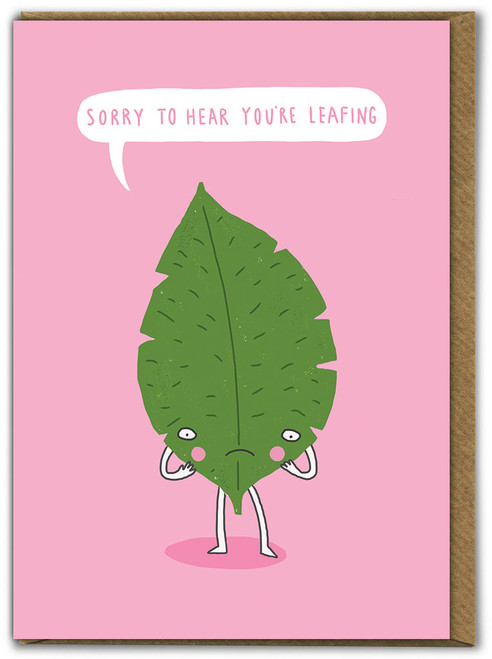 Sorry To Hear You're Leafing Leaving Card
